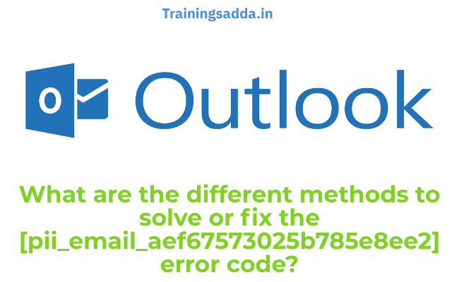 What are the different methods to solve or fix the [pii_email_aef67573025b785e8ee2] error code?