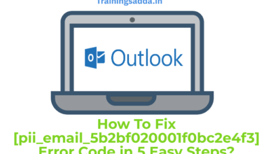 How To Fix [pii_email_5b2bf020001f0bc2e4f3] Error Code in 5 Easy Steps?