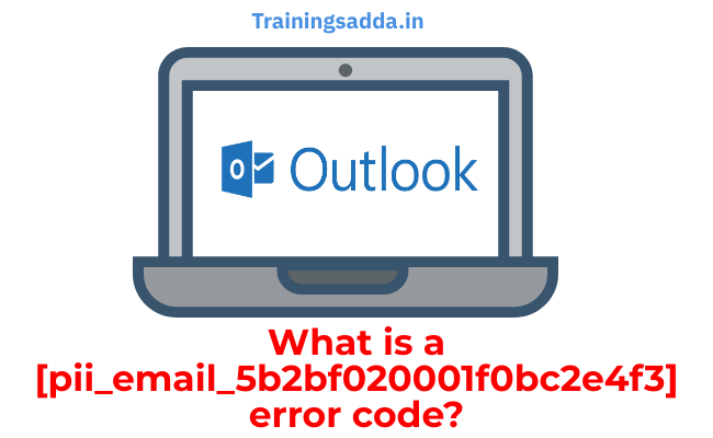 What is a [pii_email_5b2bf020001f0bc2e4f3] error code?