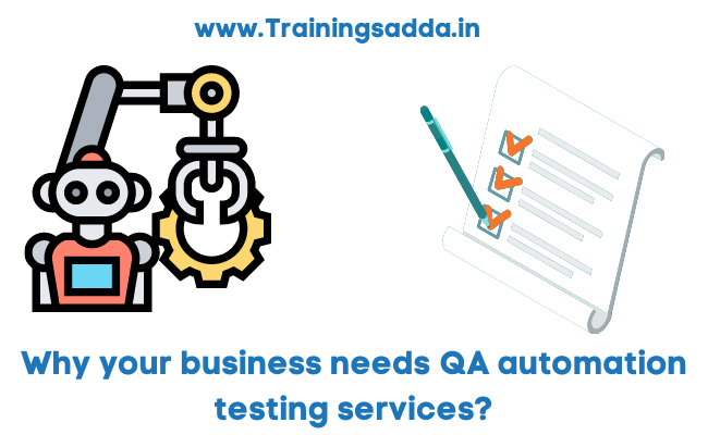 Why your business needs QA Automated Software Testing Services?