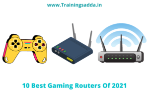10 Best Gaming Routers Of 2021