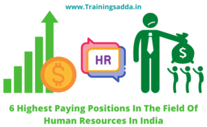 6 Highest Paying Positions In The Field Of Human Resources In India