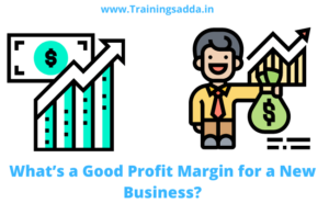 What's a Good Profit Margin for a New Business?