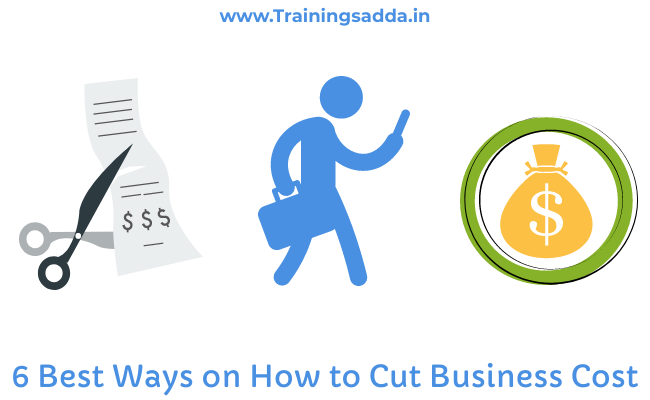6 Best Ways on How to Cut Business Cost